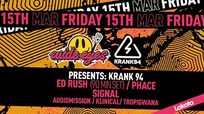 Wide Eyes x Krank94: Ed Rush (90 Mins) / Phace / S at Lakota in Bristol