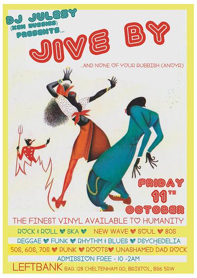 DJ Julesy's JIVE BY at LEFTBANK  in Bristol