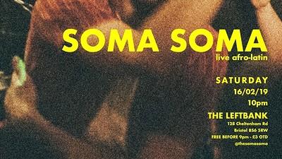 Soma Soma at LEFTBANK in Bristol