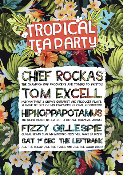 Tropical Tea Party Ft Chief Rockas, Tom Excell &.. at LEFTBANK in Bristol