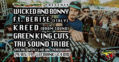 Wicked and Bonny Ft Berise(IT) / Kreed / GKC at LEFTBANK in Bristol