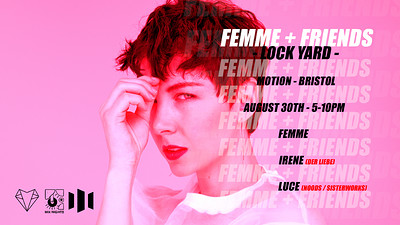Femme & Friends X Lock Yard at Motion in Bristol