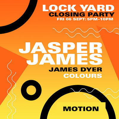 Lock Yard Closing Party w/ Jasper James at Motion in Bristol