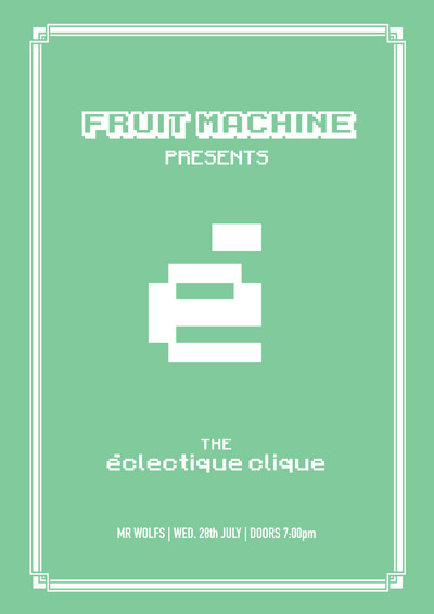 Fruit Machine Presents: éclectique clique at Mr Wolfs in Bristol