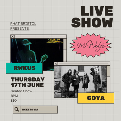 PHATBristol presents: Rwkus and Goya at Mr Wolfs in Bristol