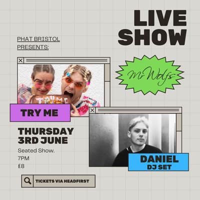 PHATBristol presents: Try Me + DANIEL at Mr Wolfs in Bristol