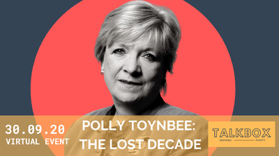 Polly Toynbee: The Lost Decade at Online Event  in Bristol