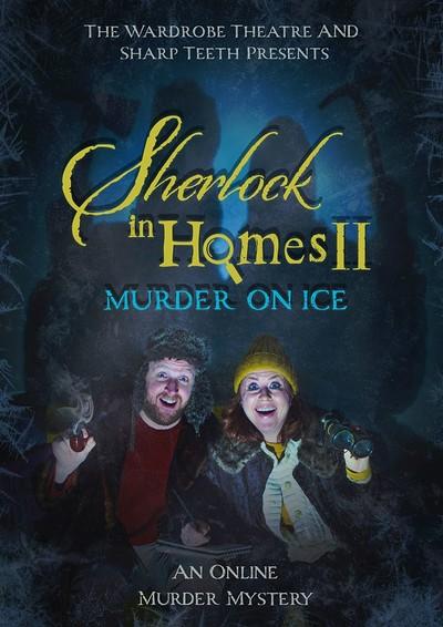 Sherlock in Homes- Murder on Ice at Online in Bristol