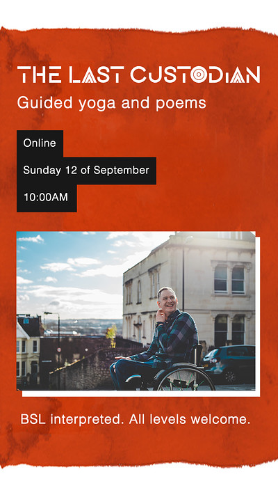 The Last Custodian: Accessible Yoga & Poems  at Online in Bristol