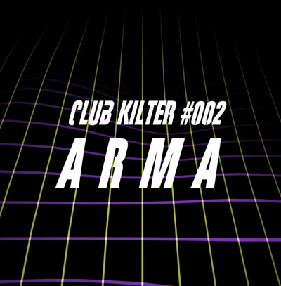 Club Kilter #002 - Arma at Pata Negra in Bristol