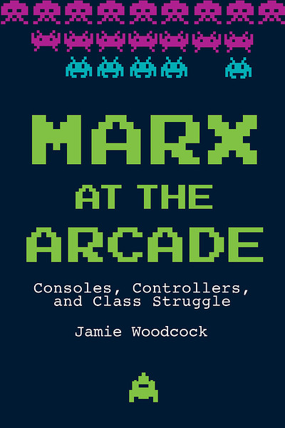 'Marx at the Arcade' Book Launch w/ Jamie Woodcock at PRSC in Bristol