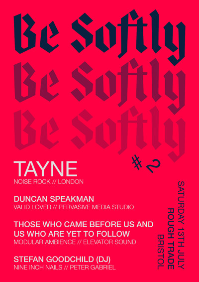 Be Softly #2: Tayne, Duncan Speakman + more at Rough Trade Bristol in Bristol