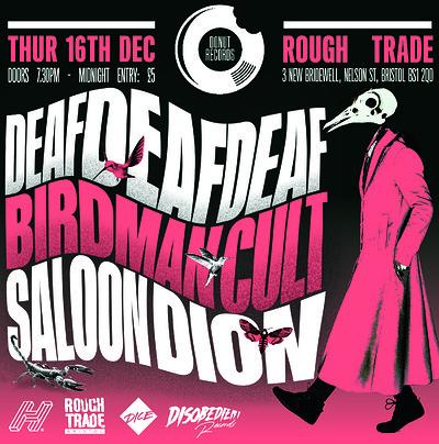 DEAFDEAFDEAF / BIRDMAN CULT / SALOON DION at Rough Trade Bristol in Bristol