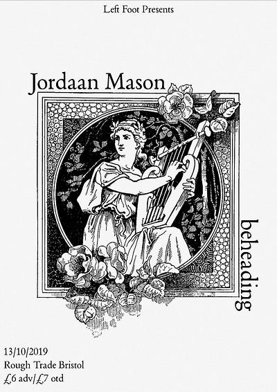 Jordaan Mason - beheading - 1 TBC. Rough Trade. at Rough Trade Bristol in Bristol