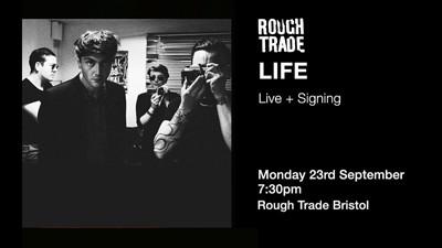 LIFE at Rough Trade Bristol in Bristol