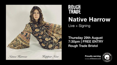 Native Harrow at Rough Trade Bristol in Bristol