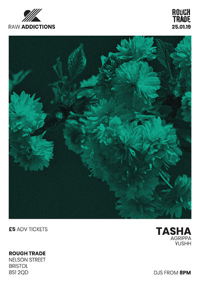 Raw Addictions w/ TASHA, Agrippa, Yushh at Rough Trade Bristol in Bristol