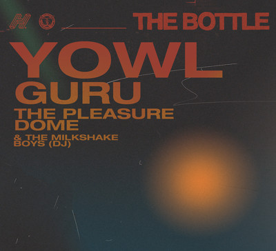 The Bottle present: YOWL, GURU & The Pleasure Dome at Rough Trade Bristol in Bristol