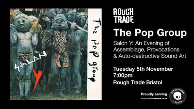The Pop Group: Salon Y  at Rough Trade Bristol in Bristol