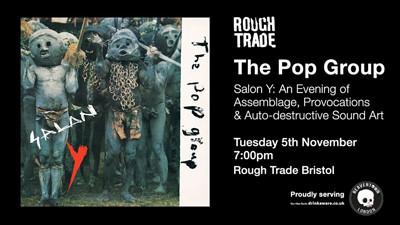 The Pop Group: Salon Y  at Rough Trade Bristol in Bristol