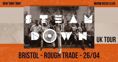 Worm Disco Club & BamBamBam! Present: Steam Down at Rough Trade Bristol in Bristol