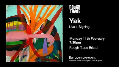 Yak at Rough Trade Bristol in Bristol