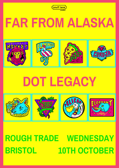 Far From Alaska // Dot Legacy // Plus More at Rough Trade in Bristol