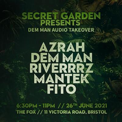 Dem Man Audio take over  at Secret garden presents: in Bristol
