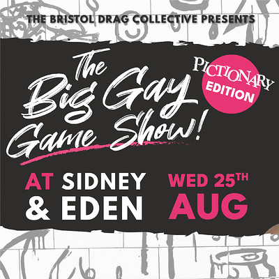 The Big Gay Game Show: Pictionary Edition! at Sidney & Eden in Bristol