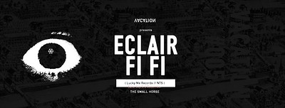 Vacation V presents Eclair Fifi  (LuckyMe / NTS) at Small Horse Inn in Bristol