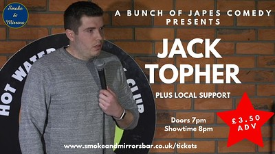 Stand-Up Comedy New Material with Jack Topher at Smoke & Mirrors in Bristol
