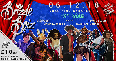 Brizzle Boiz - Drag King Cabaret - X-MAS! at Southbank in Bristol
