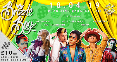 Brizzle Boyz - Drag King Cabaret - XII! at SouthBank in Bristol