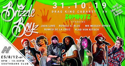 Brizzle Boyz - Drag King Cabaret - ZomBoyz!  at SouthBank in Bristol