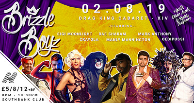 SOLD OUT - Brizzle Boyz - Drag King Cabaret - XIV! at SouthBank in Bristol