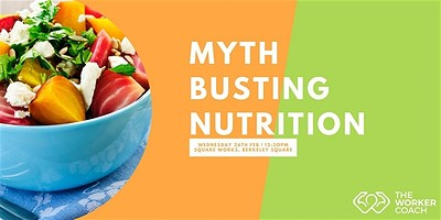 Busting Nutrition Myths at Square Works, Clifton, Bristol, BS8 1HB in Bristol