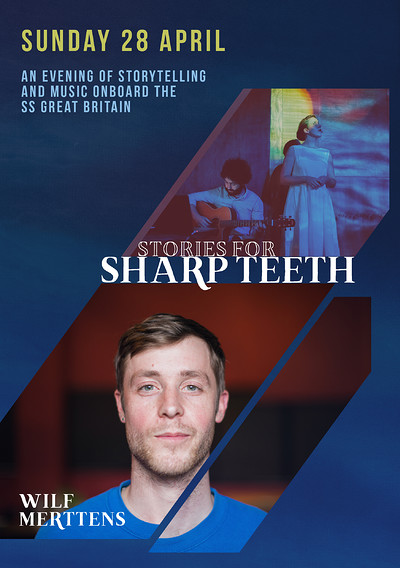 Stories for Sharp Teeth Present Wilf Merttens at SS Great Britain in Bristol