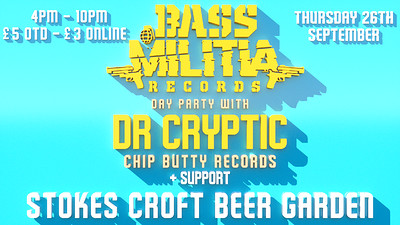 Bass Militia Day Party With Dr Cryptic  at Stokes Croft Beer Garden in Bristol