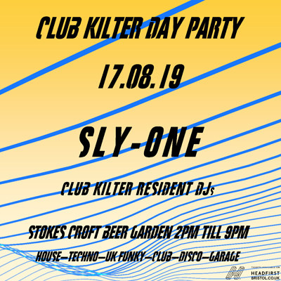Club Kilter Day Party with Sly-One at Stokes Croft Beer Garden in Bristol