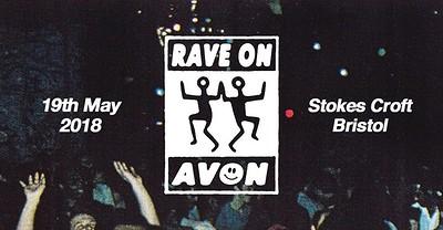 Rave On Avon // 2018 at Stokes Croft in Bristol