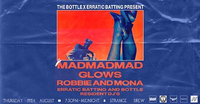 The Bottle x EB: MadMadMad, Glows, Robbie & Mona  at Strange Brew in Bristol