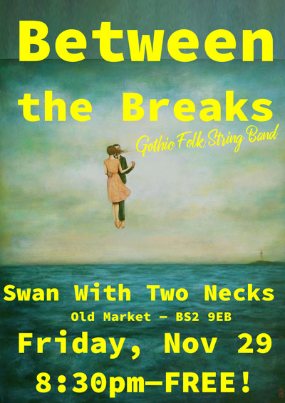 Between the Breaks at Swan with Two Necks in Bristol