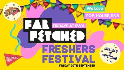 Farfetched Freshers Festival at SWX in Bristol