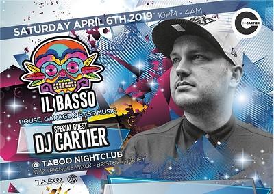 IL BASSO PRESENTS - DJ CARTIER at Taboo nightclub, Bristol in Bristol