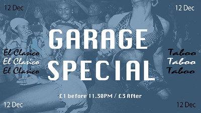 El Clasico: 002 (Garage Special) at Taboo in Bristol