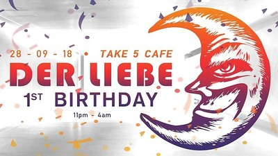 Der Liebe 1st Birthday at Take Five Cafe in Bristol
