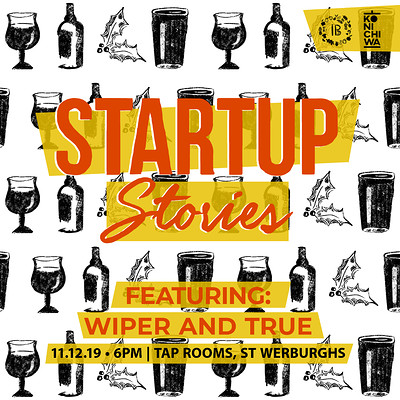Startup Stories #10: Wiper & True at TAP ROOMS, 2-8 YORK STREET, ST WERBURGHS, BRISTOL in Bristol