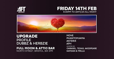 AFT Valentines: Upgrade, Profile, Herbzie at The Attic Bar in Bristol