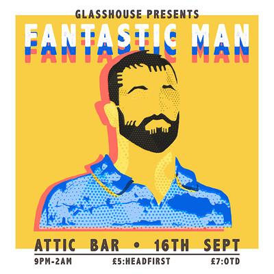 GLASSHOUSE: FANTASTIC MAN at The Attic Bar in Bristol