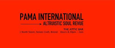 Pama International: Altruistic Soul Revue at The Attic Bar in Bristol